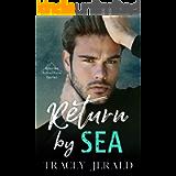 Return by Sea: Enemies-to-Lovers Standalone (Glacier Adventure Series Book 3)