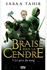 Une braise sous la cendre - tome 03 : Le prix du sang (French Edition) Kindle Edition