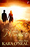 Love's Promise (Pikes Run, Book Six) (Historical Western Romance) by Kara O'Neal