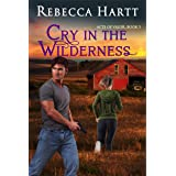 Cry in the Wilderness (Acts of Valor, Book 3): Romantic Suspense