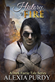 History of Fire (A Dark Faerie Tale Book 5)