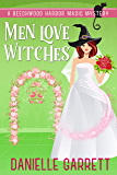 Men Love Witches: A Beechwood Harbor Magic Mystery (Beechwood Harbor Magic Mysteries Book 11)