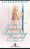 Guarding His Runaway Princess (The Stenish Royals Book 3)