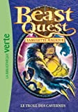 Beast Quest 25 - Le troll des cavernes