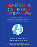 No-Drama Discipline: Exercises, Activities, and Practical Strategies to Calm the Chaos and Nurture Developing Minds