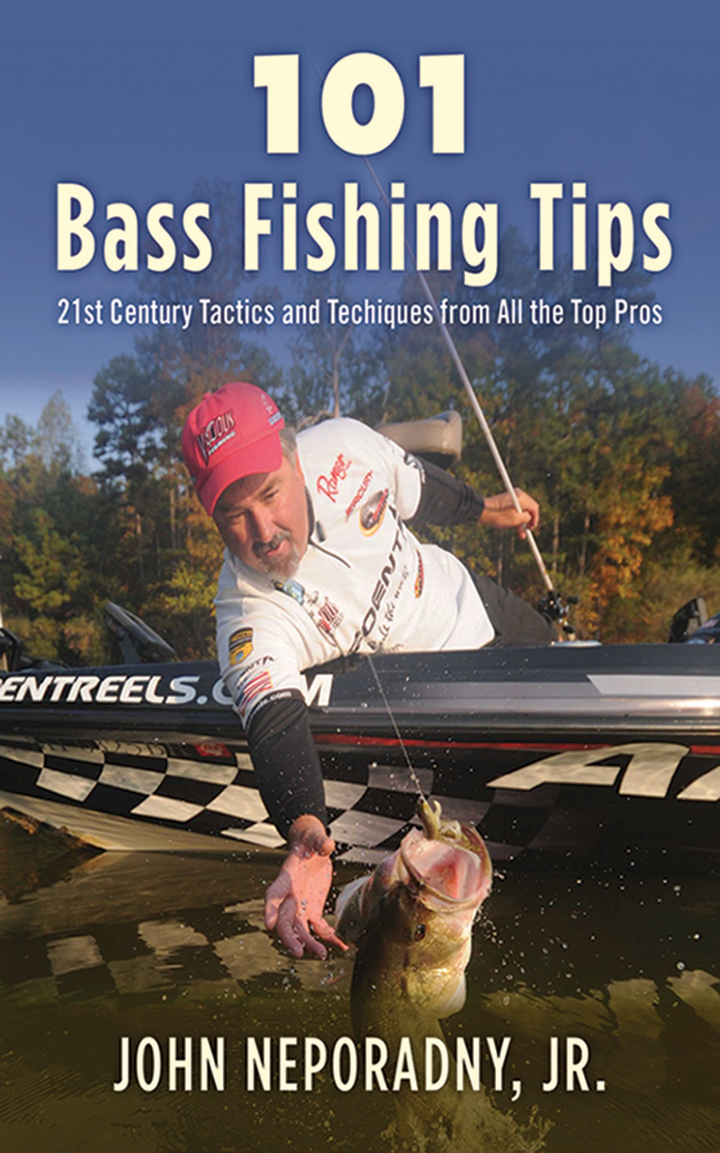 101 Bass Fishing Tips: Twenty-First Century Bassing Tactics and Techniques  from All the Top Pros: John Neporadny: 9781620877920: Amazon.com: Books