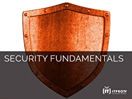 Security Fundamentals: Core Security Concepts