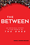 The Between: An Original Story in the World of The Ones