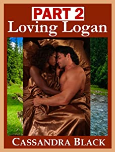 Loving Logan, PART 2: Multicultural Romance