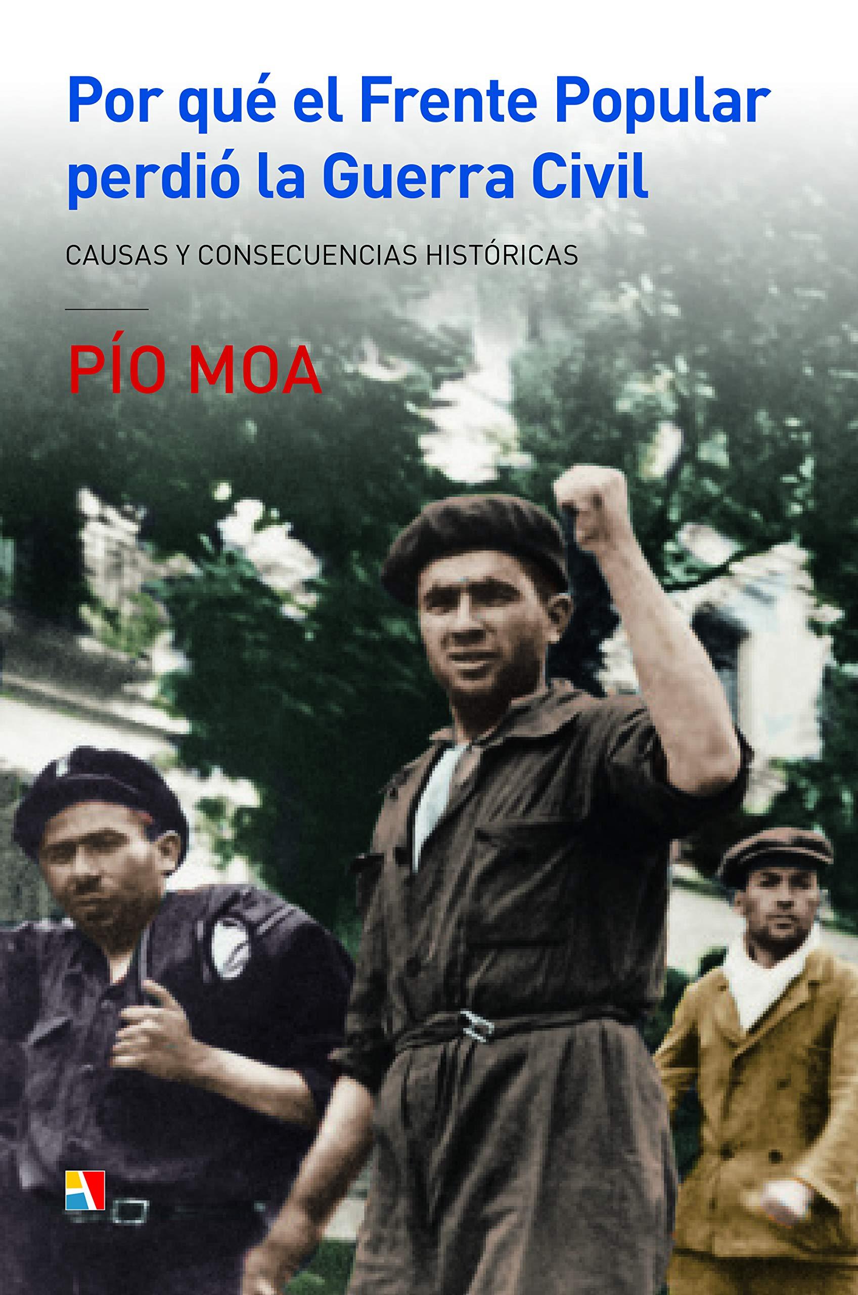 Por qué el Frente Popular perdió la Guerra Civil: Amazon.es: Moa ...