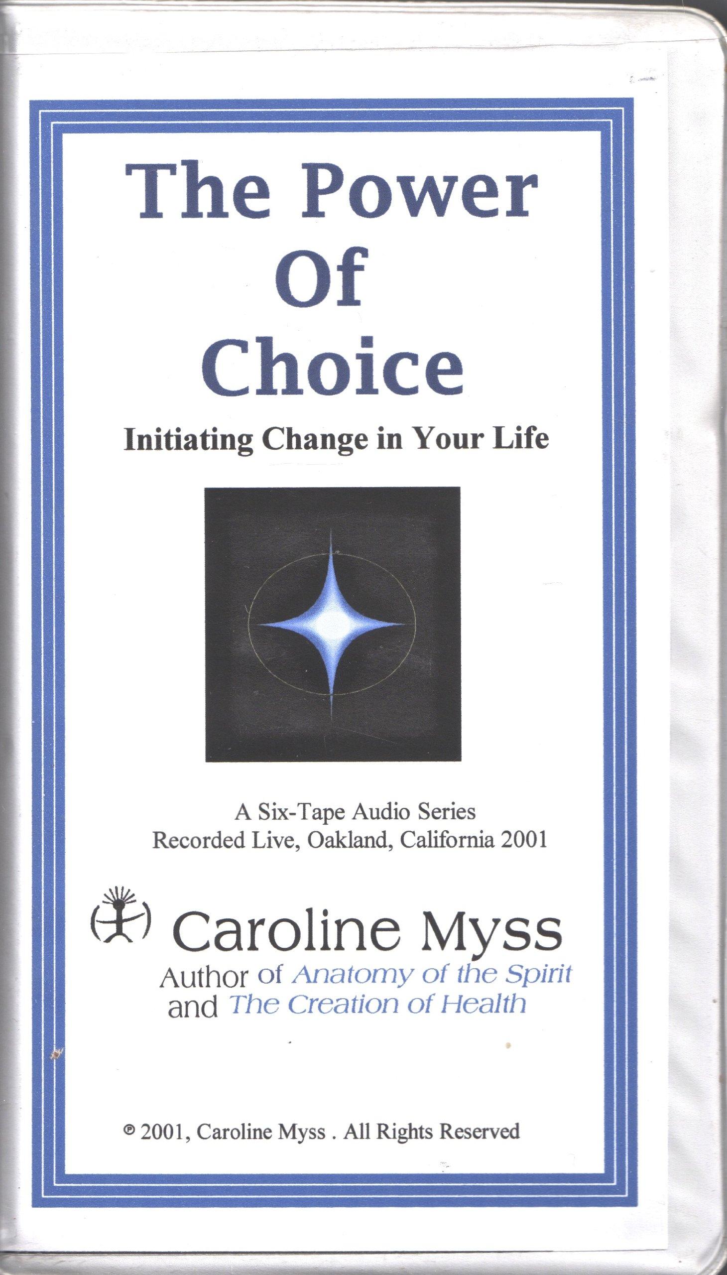 The Power of Choice: Caroline Myss: Amazon.com: Books