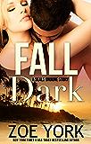 Fall Dark: Navy SEAL adventure romance (SEALs Undone Series Book 7)