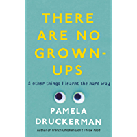 There Are No Grown-Ups: A midlife coming-of-age story (English Edition)