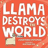Llama Destroys the World (A Llama Book Book 1)