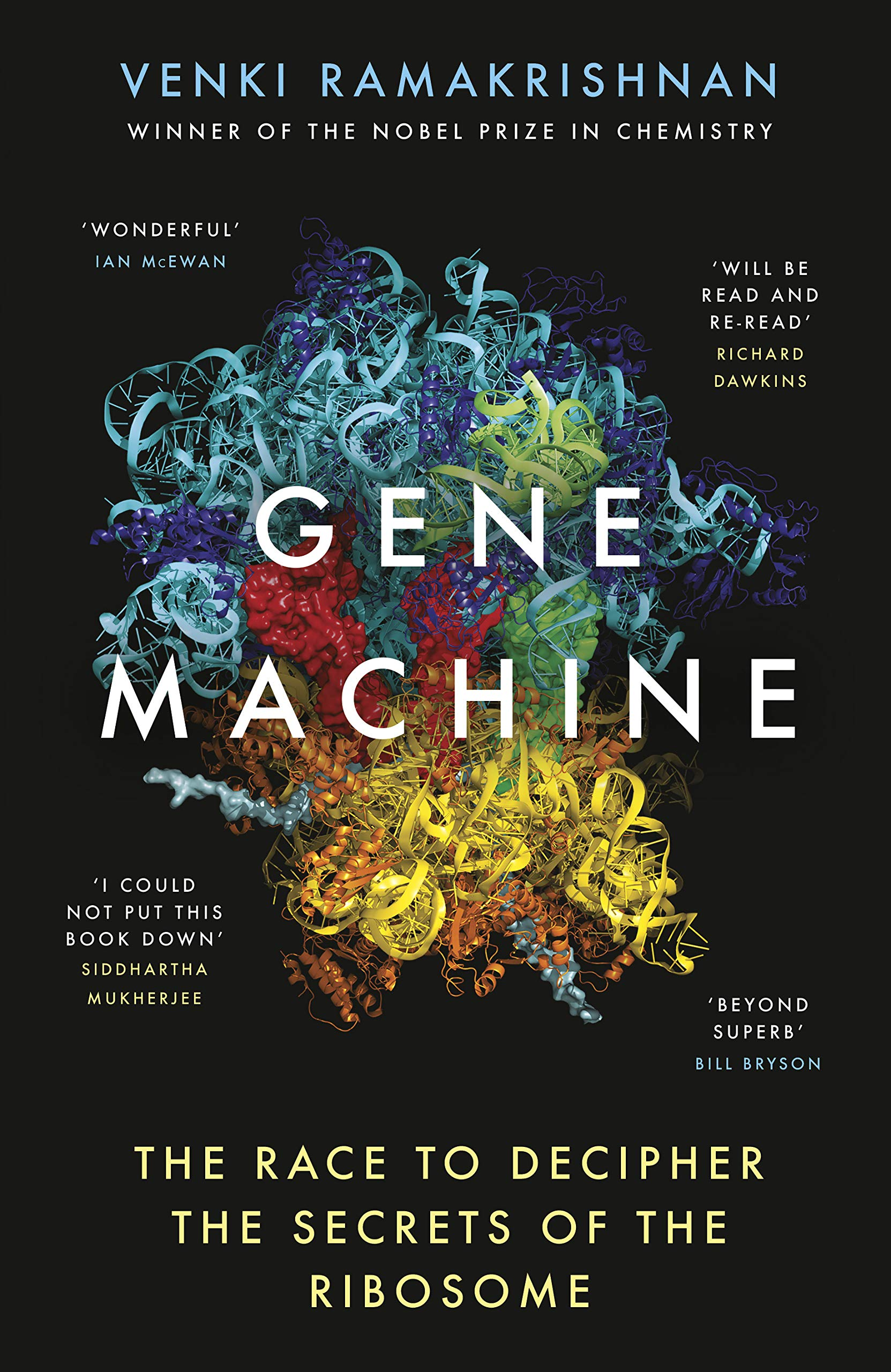 Gene Machine The Race to Decipher the Secrets of the Ribosome
