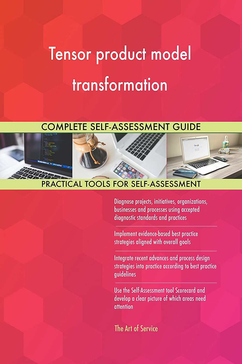 Tensor product model transformation All-Inclusive Self-Assessment - More than 670 Spreadsheet Success Criteria, Instant Visual Insights, Comprehensive Spreadsheet 670 Dashboard, Auto-Prioritized for Quick Results d1f42b