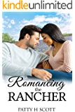 Romancing the Rancher (Unforgettable Love Stories Book 3)