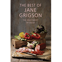 The Best of Jane Grigson: The Enjoyment of Food
