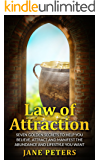 Law of Attraction: Seven Golden Secrets to Help You Believe, Attract and Manifest the Abundance and Lifestyle You want – Money leads to Personal Freedom ... Money, Manifest Abundance,The Secret)