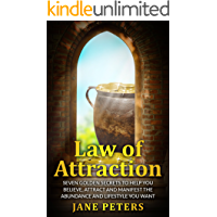 Law of Attraction: Seven Golden Secrets to Help You Believe, Attract and Manifest the Abundance and Lifestyle You want – Money leads to Personal Freedom
