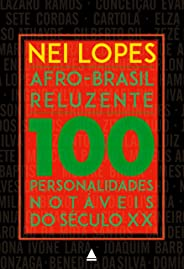 Afro-Brasil Reluzente: 100 personalidades notáveis do século XX