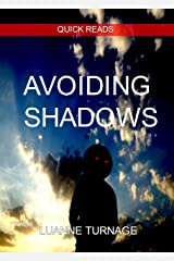 AVOIDING SHADOWS: QUICK READS #8 Kindle Edition