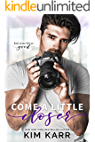 Come A Little Closer (Imperfect Love Book 2)