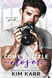 Come A Little Closer (Imperfect Love Book 2)