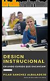 Design Instrucional: Criando cursos que encantam!