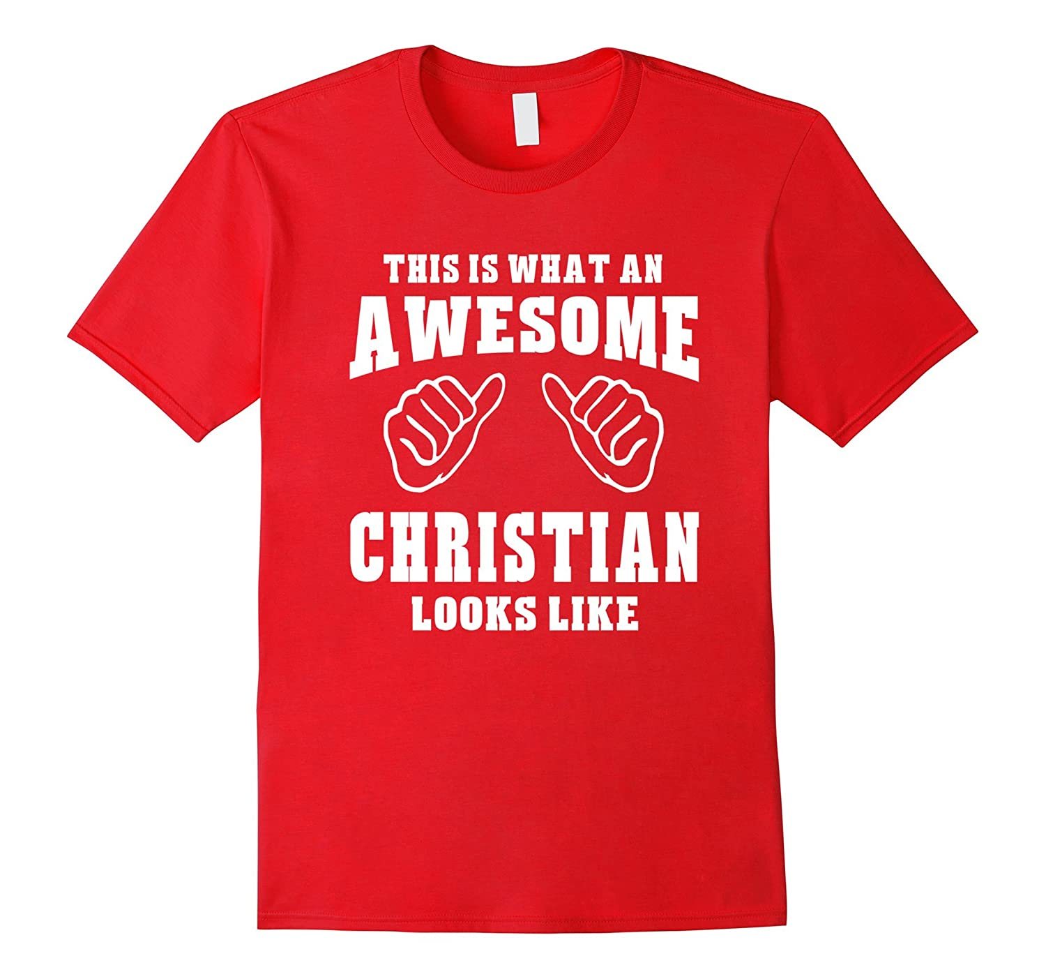This Is What An Awesome Christian Looks Like Name T-Shirt-T-Shirt