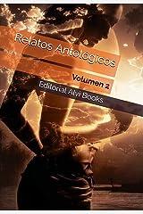 Relatos Antológicos: Volumen 2 (Spanish Edition) Kindle Edition