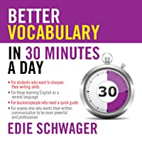 Better Vocabulary in 30 Minutes a Day: Better English Series