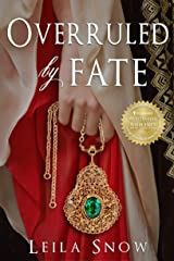 Overruled by Fate Kindle Edition