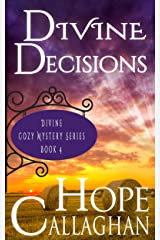 Divine Decisions: A Divine Cozy Mystery (Divine Christian Cozy Mysteries Series Book 4) Kindle Edition