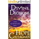 Divine Decisions: An Inspirational Small Town Mystery (Divine Christian Cozy Mysteries Series Book 4)