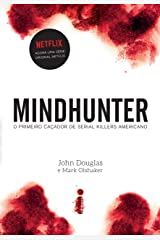 Mindhunter: o primeiro caçador de serial killers americano (Portuguese Edition) Kindle Edition