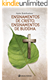 Ensinamentos de Cristo, Ensinamentos de Buddha