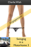 Swinging in a Motorhome 3: Engagement