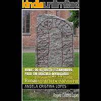 Runas do Alfabeto Escandinavo para Um Oráculo Divinatório: Runas (Terapias Complementares Livro 1)
