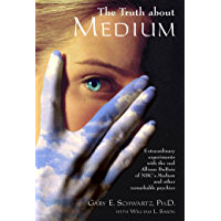 The Truth about Medium: Extraordinary Experiments with the Real Allison DuBois of NBC's Medium and other Remarkable Psychics