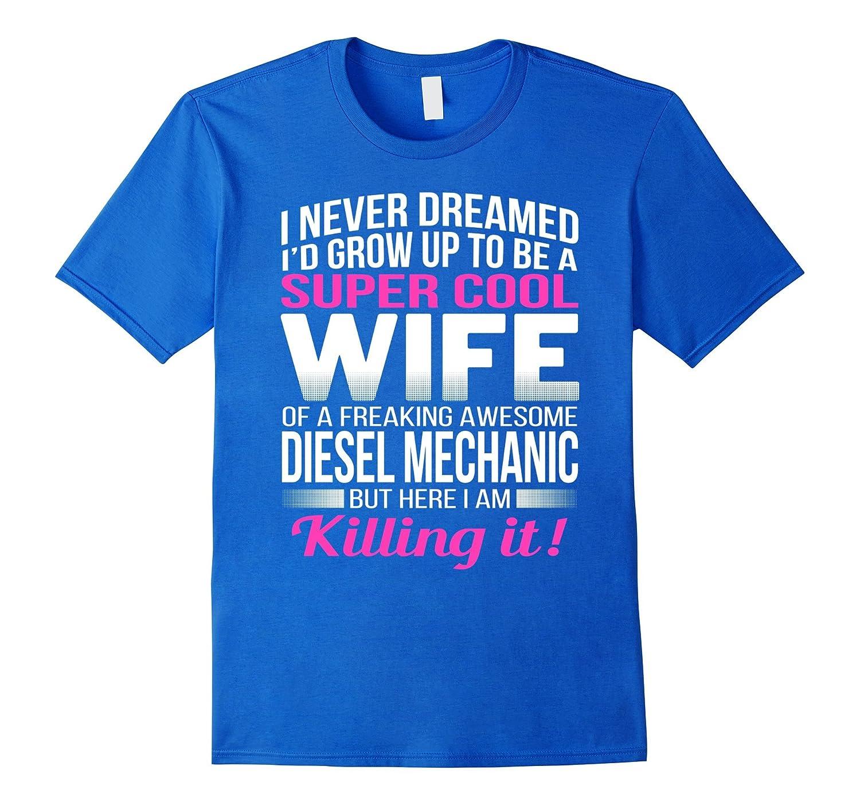 ed4174c3 Diesel Mechanic's Wife T Shirt Funny Gift-FL - Sunflowershirt