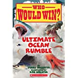 Ultimate Ocean Rumble (Who Would Win? Book 14)