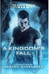 The Human-Undead War III: A Kingdom's Fall (The Human-Undead War Trilogy Book 3) Kindle Edition