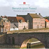 Berwick-upon-Tweed: Three places, two nations, one town (Informed Conservation)