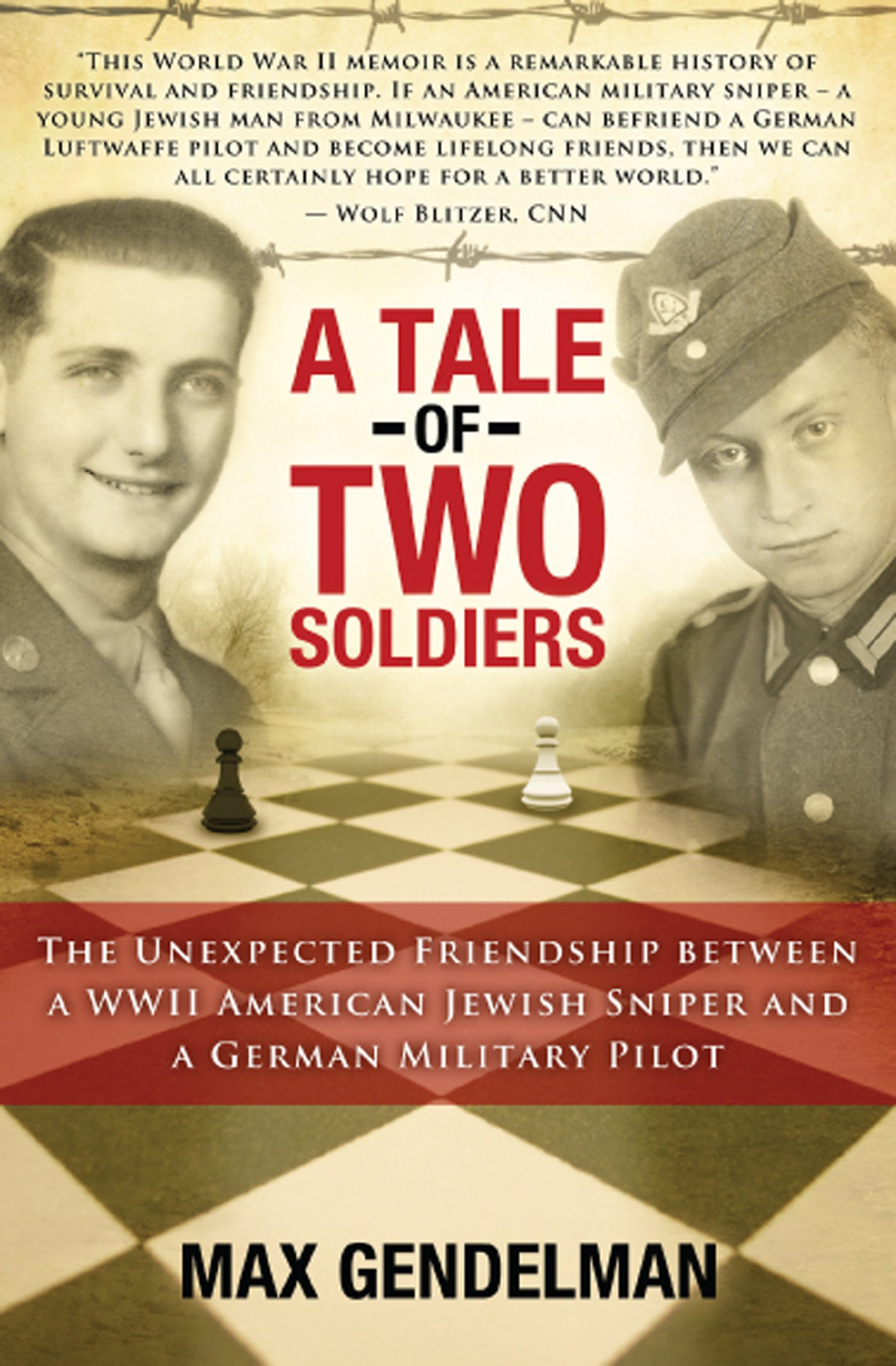 Download A Tale of Two Soldiers: The Unexpected Friendship between a WWII American Jewish Sniper and a German Military Pilot ebook