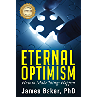 Eternal Optimism: How to Make Things Happen