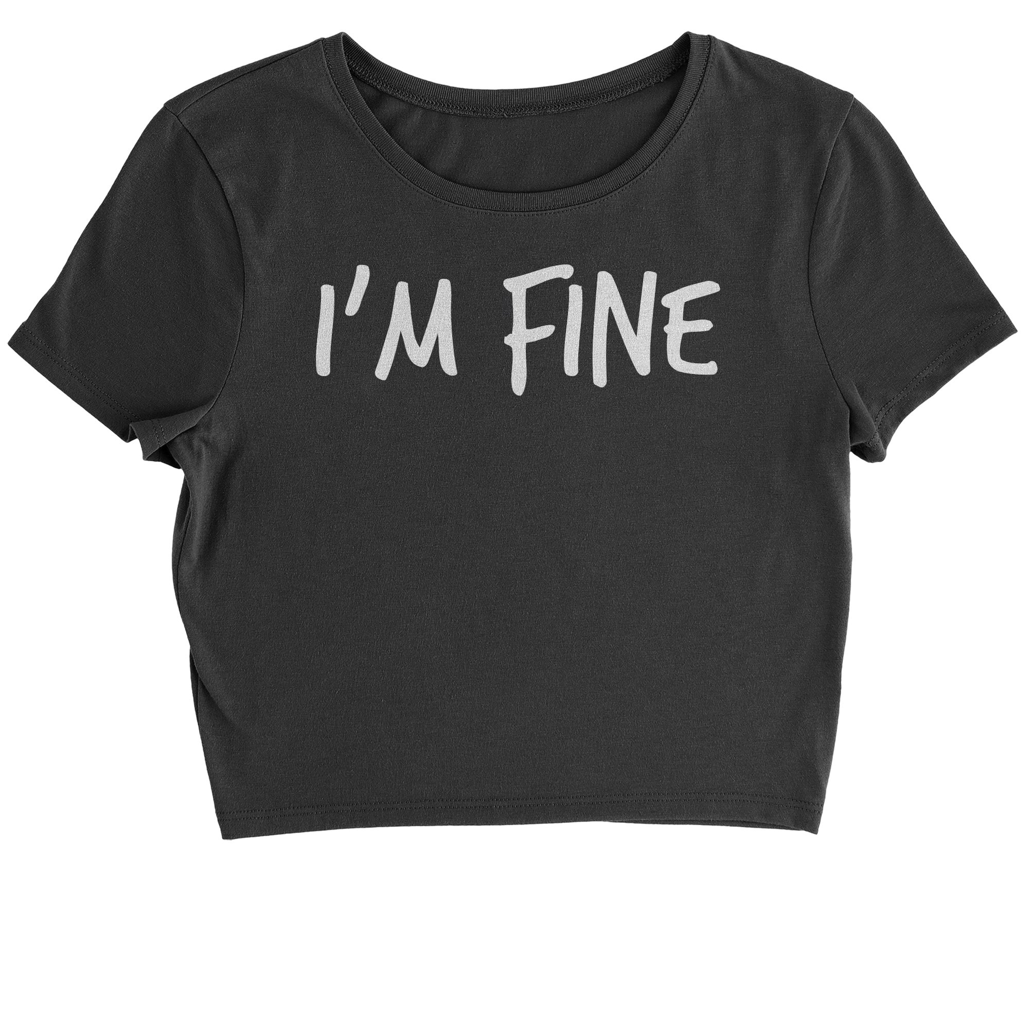 Expression Tees Cropped T-Shirt I'm Fine T-Shirt Small Black