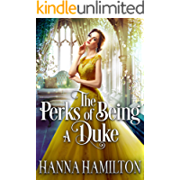 The Perks of Being a Duke: A Historical Regency Romance Novel