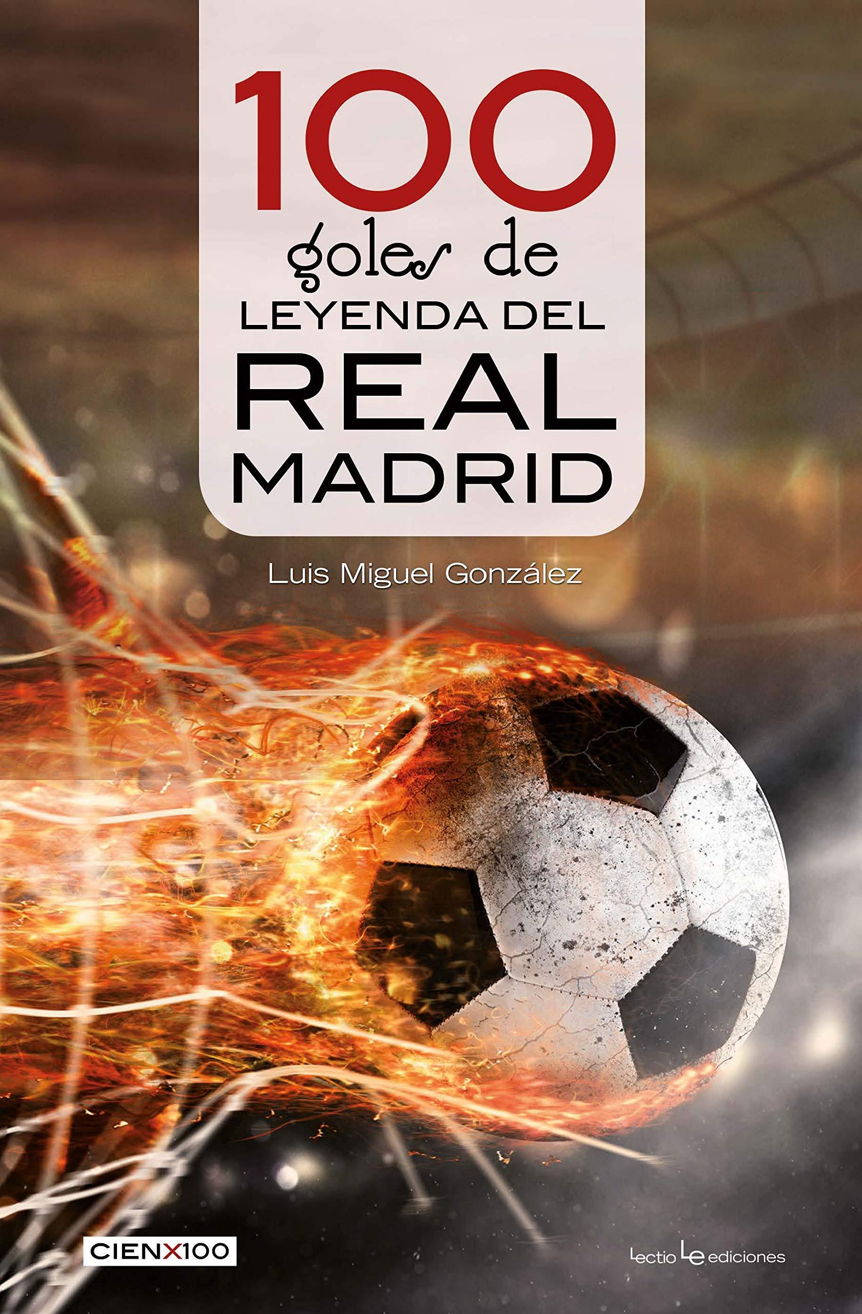 100 goles de leyenda del Real Madrid: 32 (Cien x 100): Amazon.es ...
