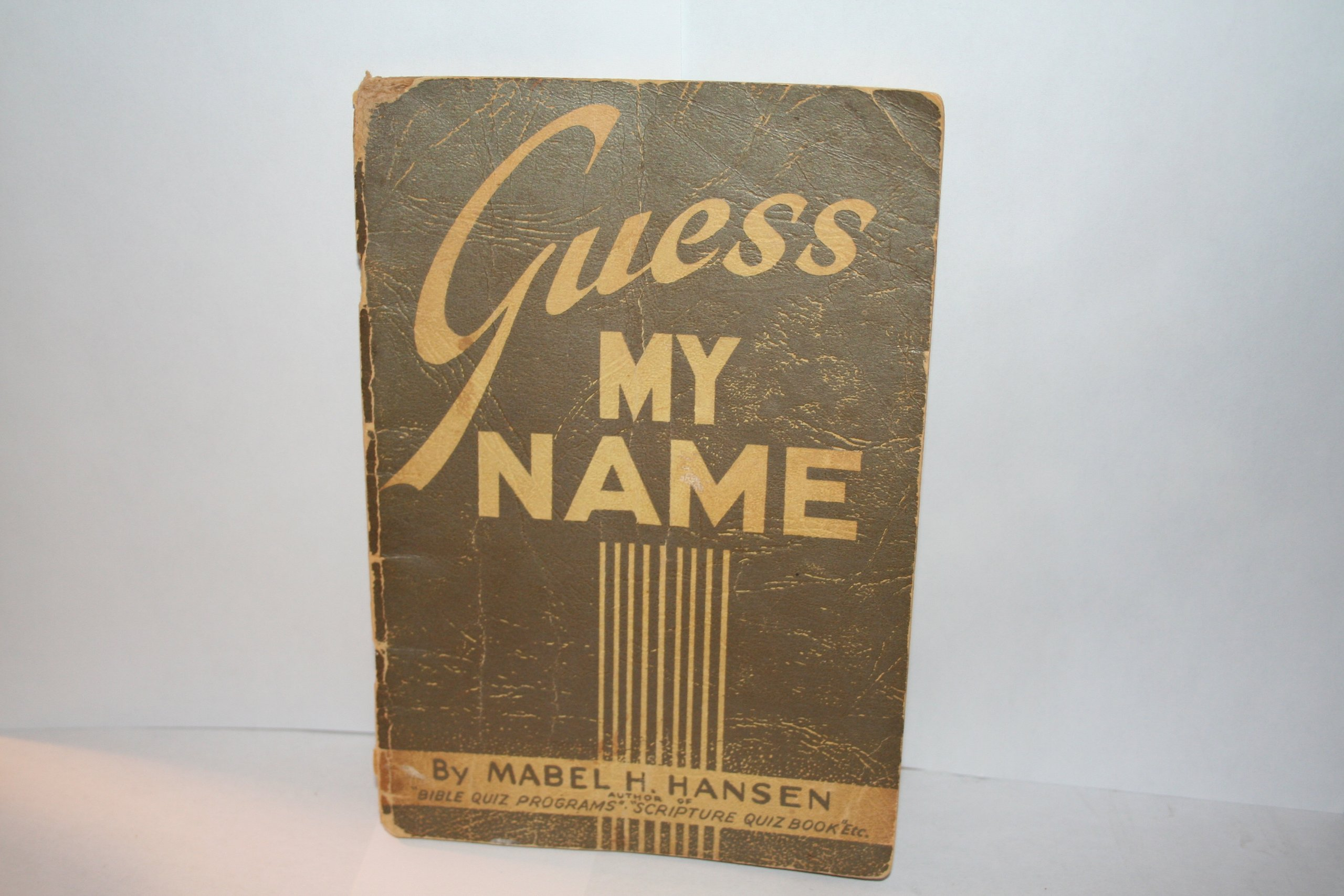 Guess My Name BIBLE QUIZZES: Mabel H  Hansen: Amazon com: Books
